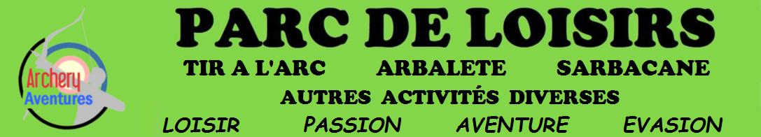 PARC DE LOISIRS ARCHERY AVENTURES